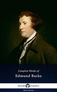 Delphi Complete Works of Edmund Burke
