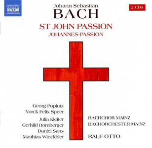 Ralf Otto, Bachorchester Mainz, Bachchor Mainz - Bach: St John Passion / Johannes-Passion (2018)