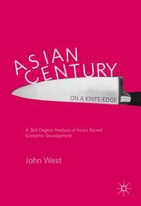 Asian Century… on a Knife-edge: A 360 Degree Analysis of Asia's Recent Economic Development