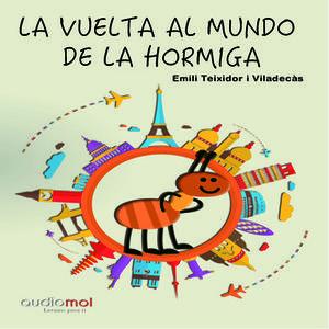 «La vuelta al mundo de la hormiga Miga» by Emili Teixidor i Viladecàs