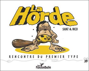 La Horde - Tome 1 - Rencontre Du Premier Type