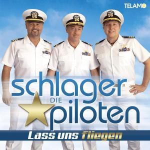 Die Schlagerpiloten - Lass uns fliegen (2019)