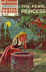 The Pearl Princess - Classics Illustrated Junior - 570