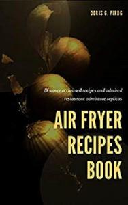 Air Fryer Recipes Book: Amazing Resources for Air Fryer Recipes Book