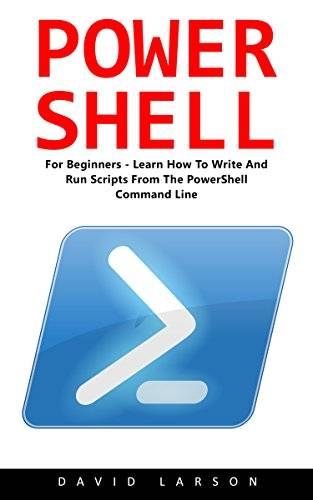 PowerShell: For Beginners! - Learn How To Write And Run