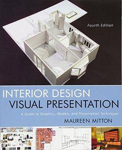 Interior Design Visual Presentation: A Guide to Graphics, Models and Presentation Techniques, 4th Edition