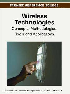 Wireless Technologies: Concepts, Methodologies, Tools and Applications: Volume 1 (repost)
