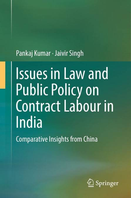 Issues in Law and Public Policy on Contract Labour in India: Comparative Insights from China (Repost)