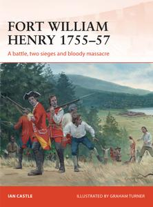 Fort William Henry 1755-57: Campaign Series, Book 260 (Campaign)