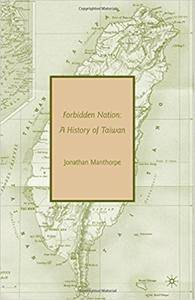 Forbidden Nation: A History of Taiwan [Repost]