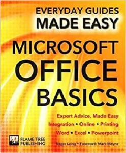 Microsoft Office Basics: Expert Advice, Made Easy (Everyday Guides Made Easy)