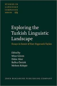 Mine Guven, Didar Akar - Exploring the Turkish Linguistic Landscape: Essays in honor of Eser Erguvanl-Taylan