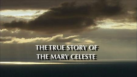 The True Story of the Mary Celeste (2007)
