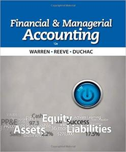 Financial & Managerial Accounting 12th Edition