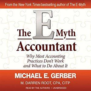 The E-Myth Accountant: Why Most Accounting Practices Don't Work and What to Do about It [Audiobook]