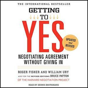 Getting to Yes: Negotiating Agreement Without Giving In [Audiobook]