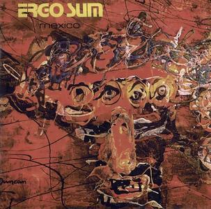 Ergo Sum - Mexico (1971) [Reissue 2007] (Repost)