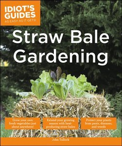 Idiot's Guides: Straw Bale Gardening (Repost)