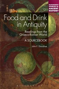 Food and Drink in Antiquity A Sourcebook Readings from the Graeco Roman World