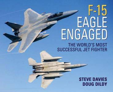F-15 Eagle Engaged: The World's Most Successful Jet Fighter (Repost)