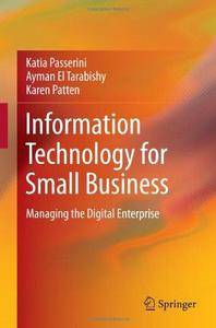 Information Technology for Small Business: Managing the Digital Enterprise (Repost)