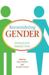 Reconsidering gender : evangelical perspectives