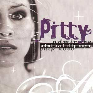 Pitty - Admiravel Chip Novo