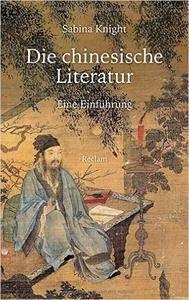 Die chinesische Literatur: Eine Einführung (repost)