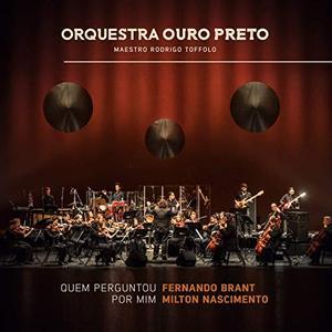 Orquestra Ouro Preto - Quem Perguntou por Mim - Fernando Brant e Milton Nascimento (2019)