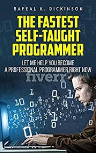 The fastest self-taught programmer: Let me help you become a professional programmer right now