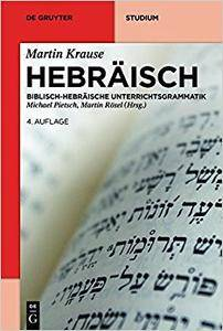 Hebräisch/ Hebrew: Biblisch-Hebräische Unterrichtsgrammatik/ Instruction in Biblical Hebrew Grammar (Repost)