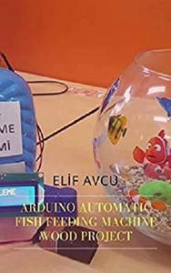 Arduino Automatic Fish Feeding Machine Wood Project
