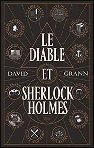 Le Diable et Sherlock Holmes - David Grann