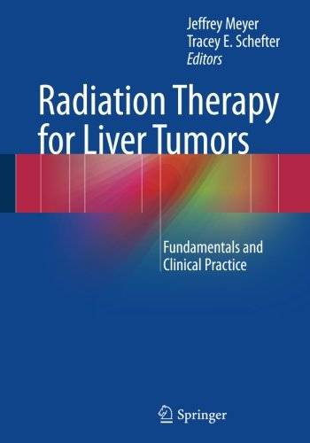 Radiation Therapy for Liver Tumors: Fundamentals and Clinical Practice [Repost]