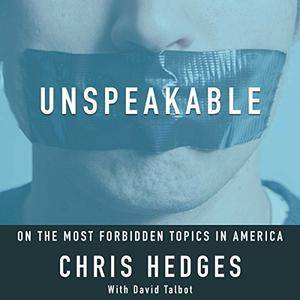 Unspeakable: On the Most Forbidden Topics in America [Audiobook]