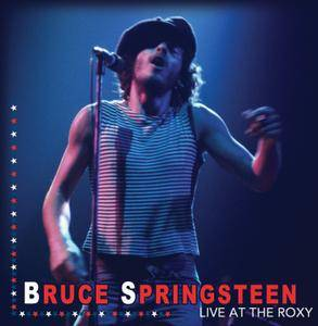 Bruce Springsteen - Live At The Roxy (2015) [Bootleg]
