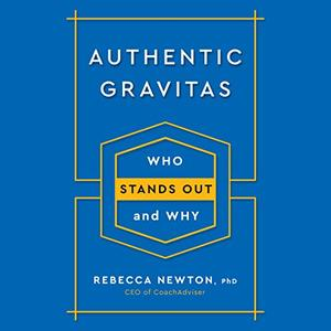 Authentic Gravitas: Who Stands Out and Why [Audiobook]
