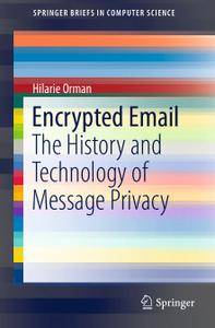 Encrypted Email: The History and Technology of Message Privacy (Repost)