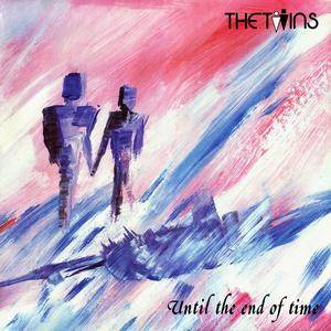 The Twins - Until The End Of Time (1985) [Reissue 2004]
