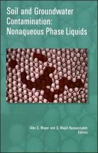 Soil and Groundwater Contamination: Nonaqueous Phase Liquids-Principles and Observations