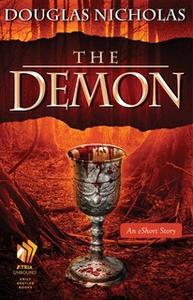 «The Demon: An eShort Story» by Douglas Nicholas