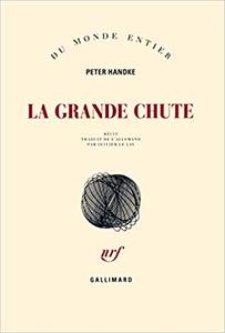 La Grande Chute - Peter Handke