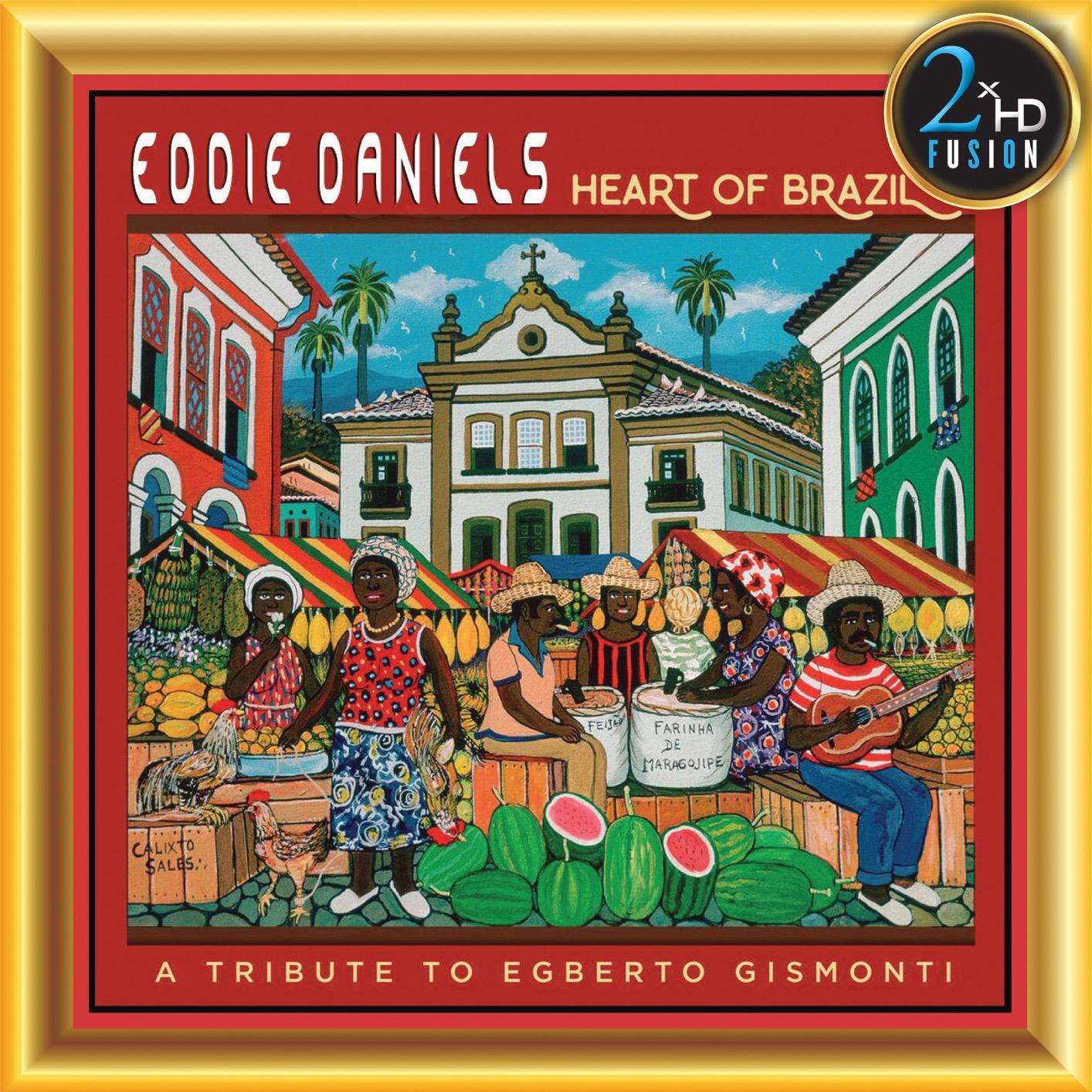 Eddie Daniels & Harlem Quartet - Heart of Brazil (2019) [Official Digital Download 24/192]