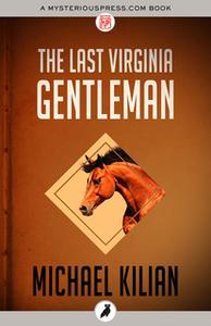 «The Last Virginia Gentleman» by Michael Kilian