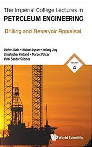 The Imperial College Lectures in Petroleum Engineering: Volume 4: Drilling and Reservoir Appraisal