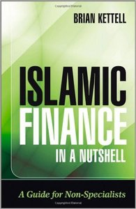 Islamic Finance in a Nutshell: A Guide for Non-Specialists (repost)