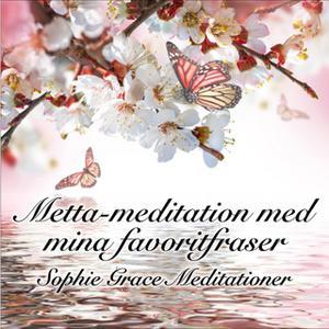 «Metta-meditation med mina favoritfraser» by Sophie Grace Meditationer