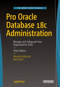 Pro Oracle Database 18c Administration: Manage and Safeguard Your Organization's Data, 3rd edition