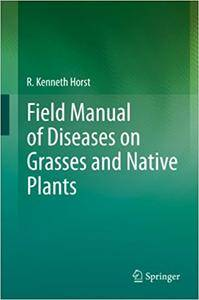 Field Manual of Diseases on Grasses and Native Plants (Repost)