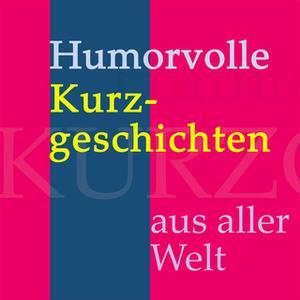«Humorvolle Kurzgeschichten aus aller Welt» by Diverse Autoren